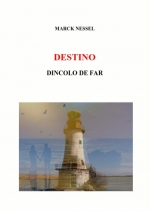 Destino. Dincolo de far